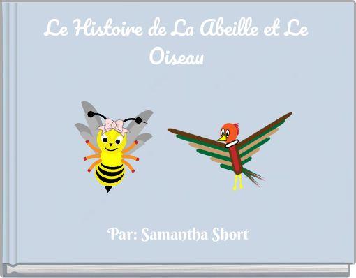Le Histoire de La Abeille et Le Oiseau
