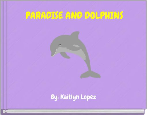 PARADISE AND DOLPHINS