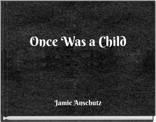 Once Was a Child