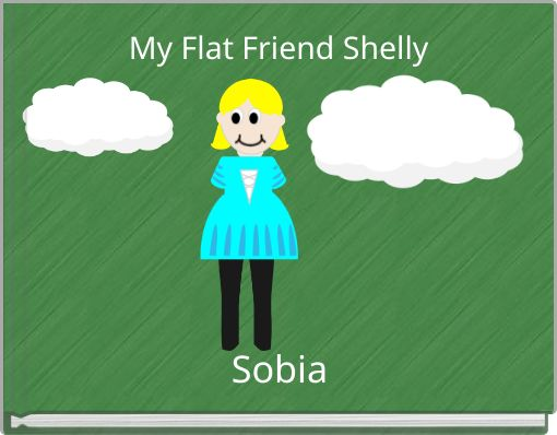 My Flat Friend Shelly
