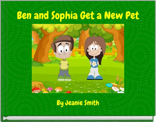 Ben and Sophia Get a New Pet