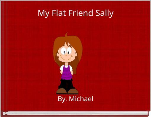 My Flat Friend Sally
