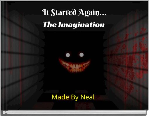 It Started Again...The Imagination