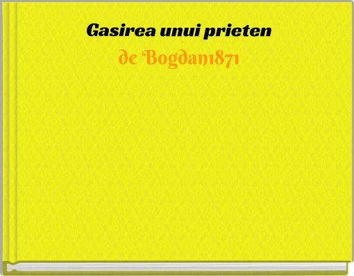 Gasirea unui prietende Bogdan1871