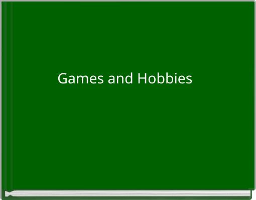 Games and Hobbies