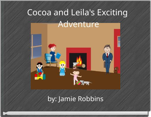 Cocoa and Leila's Exciting Adventure