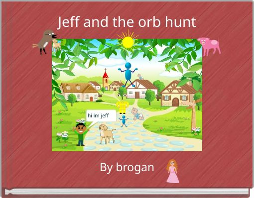 Jeff and the orb hunt