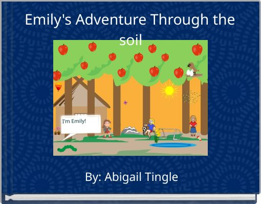 Emily's Adventure Through the soil
