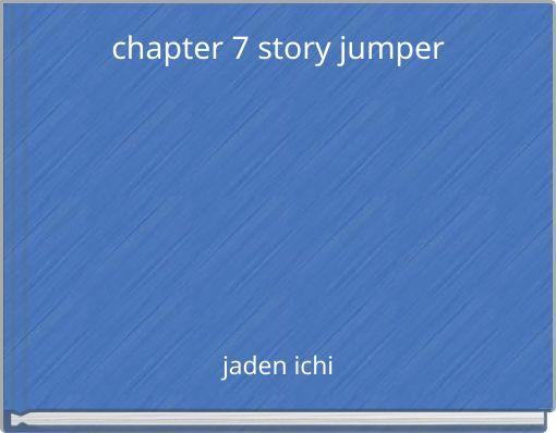 chapter 7 story jumper