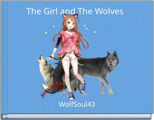 The Girl and The Wolves