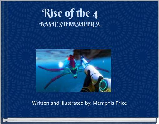 Rise of the 4 BASIC   SUBNAUTICA.
