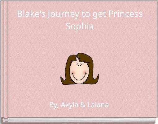 Blake's Journey to get Princess Sophia