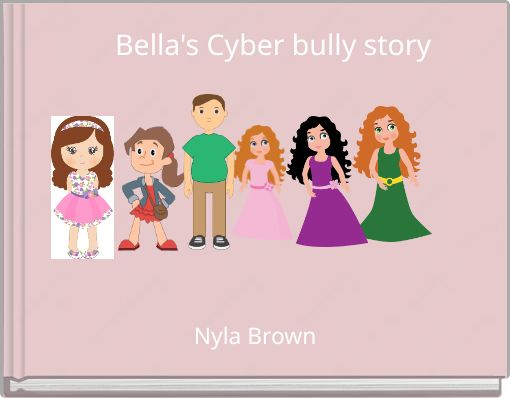 Bella's Cyber bully story