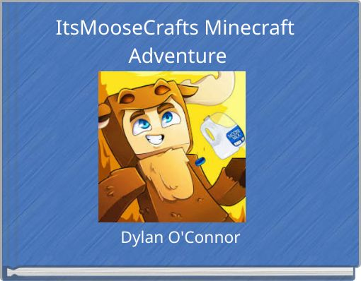ItsMooseCrafts Minecraft Adventure