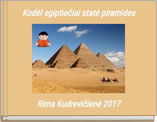 Kodėl egiptiečiai statė piramides