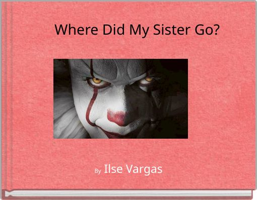 Where Did My Sister Go?