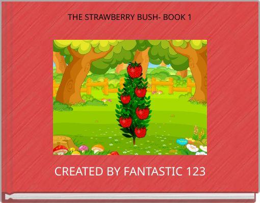 THE STRAWBERRY BUSH- BOOK 1