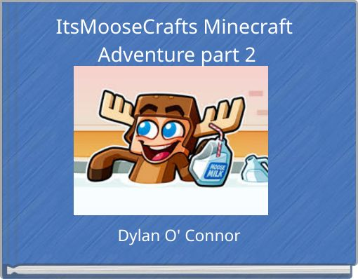 ItsMooseCrafts Minecraft Adventure part 2