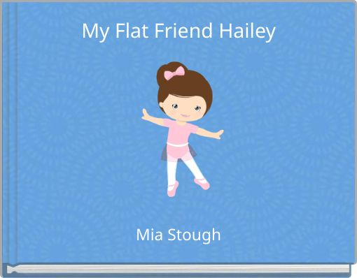 My Flat Friend Hailey