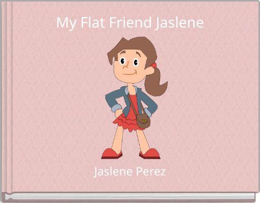 My Flat Friend Jaslene