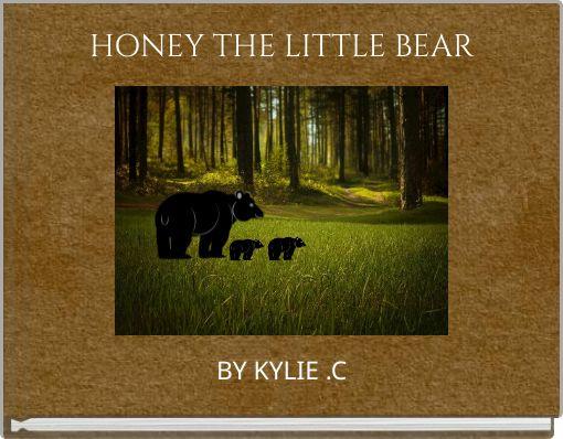 HONEY THE LITTLE  BEAR