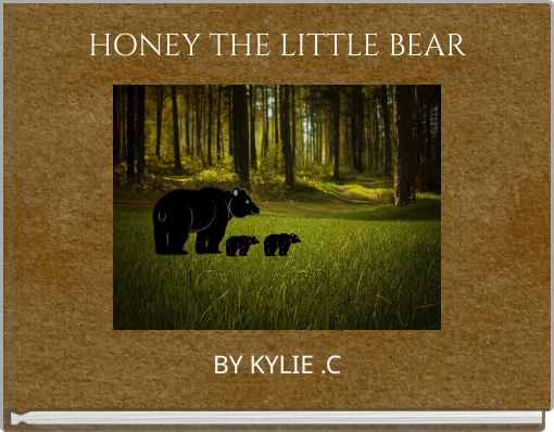 HONEY THE LITTLE  BEAR