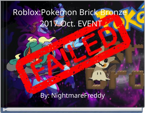 Roblox:Pokemon Brick Bronze 2017 Oct. EVENT