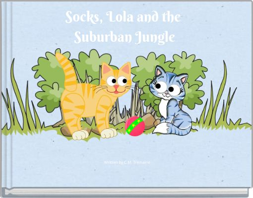 Socks, Lola and the Suburban Jungle