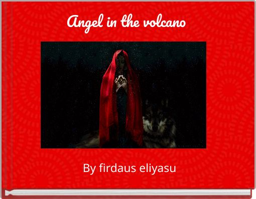 Angel in the volcano