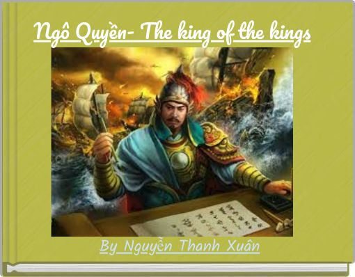 Ngô Quyền- The king of the kings