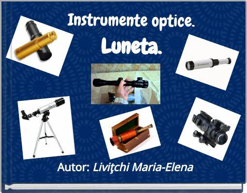 Instrumente optice.Luneta.