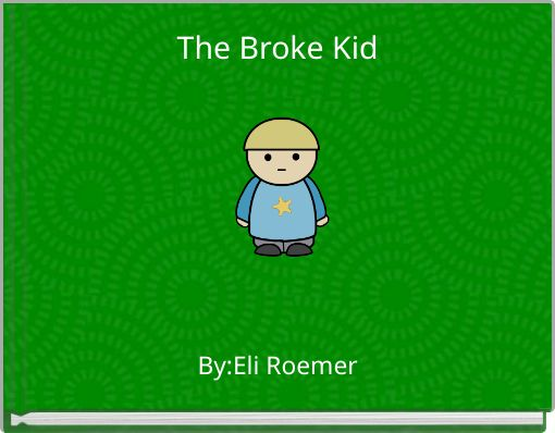 The Broke Kid