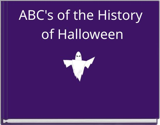 ABC's of the History of Halloween