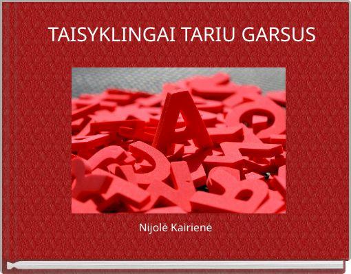 TAISYKLINGAI TARIU GARSUS