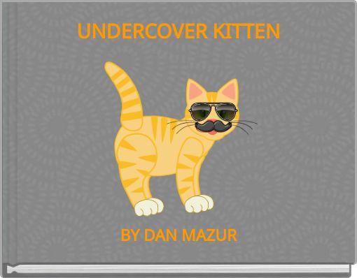 UNDERCOVER KITTEN