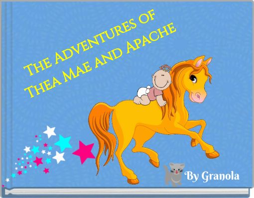 The Adventures of Thea Mae and Apache
