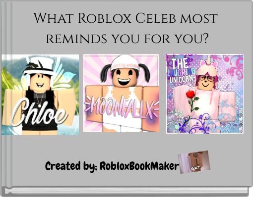 What Roblox Celeb most reminds you for you?