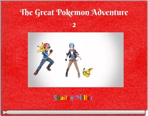 The Great Pokemon Adventure2