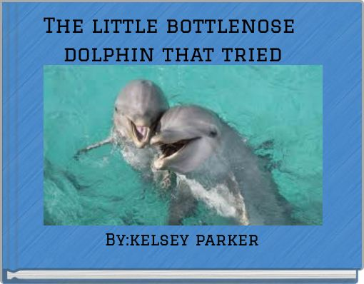 The little bottlenose dolphin that tried