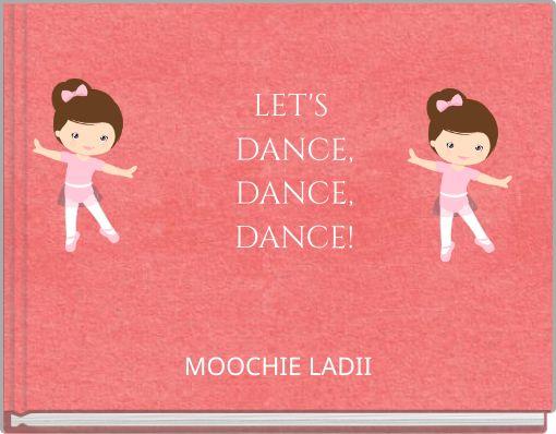 LET'S DANCE,DANCE,DANCE!