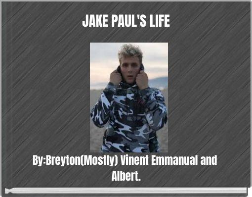 JAKE PAUL'S LIFE