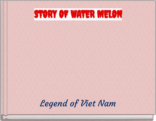 STORY OF WATER MELON