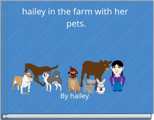 hailey in the farm with her pets.