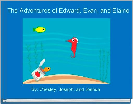 The Adventures of Edward, Evan, and Elaine