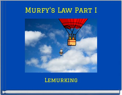 Murfy's Law Part I