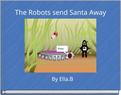 The Robots send Santa Away