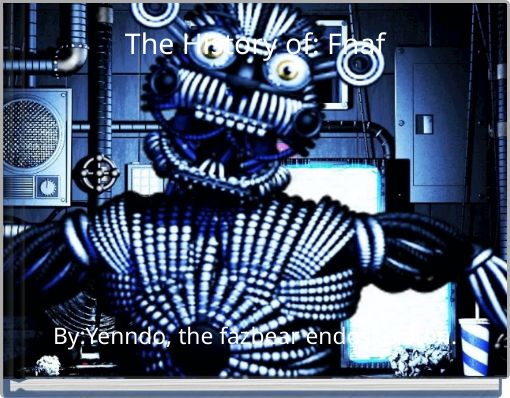 The History of: Fnaf