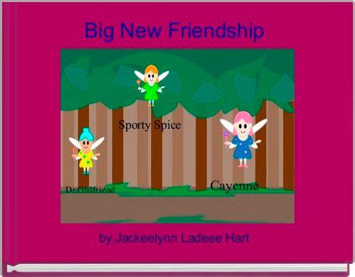 Big New Friendship