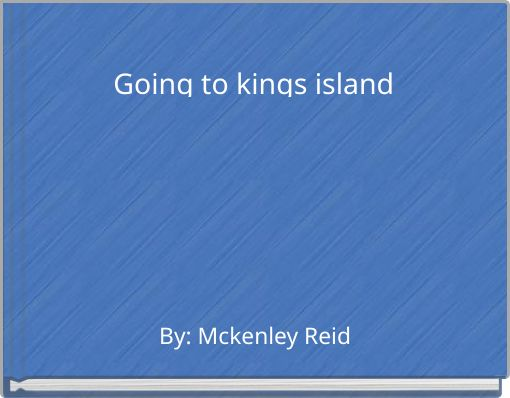 Going to kings island