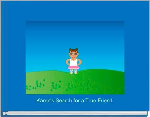 Karen's Search for a True Friend